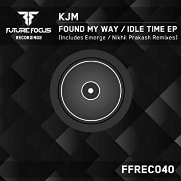 Found My Way / Idle Time EP