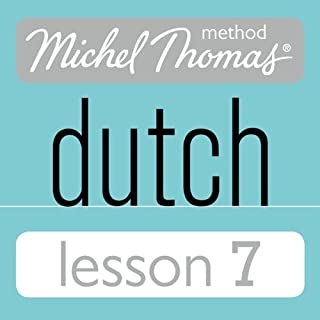 Michel Thomas Beginner Dutch, Lesson 7                   By:                                                                                                                                 Cobie Adkins-de Jong,                                                                                        Els Van Geyte                               Narrated by:                                                                                                                                 Cobie Adkins-de Jong,                                                                                        Els Van Geyte                      Length: 1 hr and 10 mins     Not rated yet     Overall 0.0