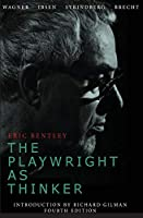 The Playwright As Thinker: A Study of Drama in Modern Times