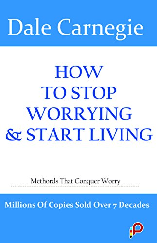HOW TO STOP WORRYING & START LIVING [Paperback] [Jan 01, 2017] NA