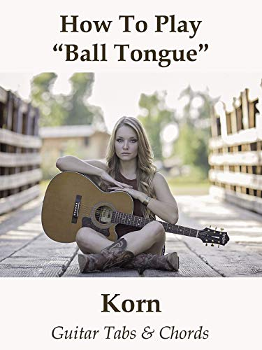 How To Play'Ball Tongue' By Korn - Guitar Tabs & Chords