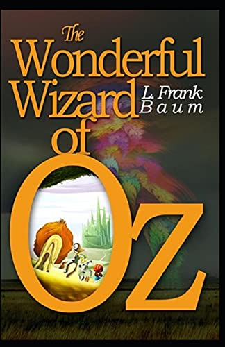 The Wonderful Wizard of OZ: a claasics 100th Anniversary Illustrated Edition