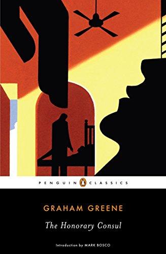 The Honorary Consul (Penguin Classics)