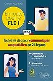 En route pour le FLE ! A1-A2 - Toutes les clés pour communiquer au quotidien en 24 leçons