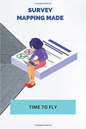 Survey Mapping Made: Time To Fly: Time To Fly Book