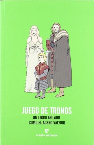 Juego de tronos: Un libro afilado como el acero valyrio (Fuera de cole