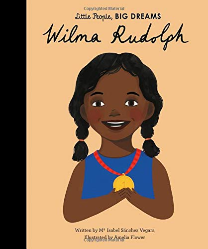 WILMA RUDOLPH (Little People, Big Dreams, Band 27)