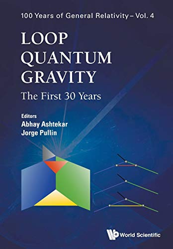 Loop Quantum Gravity: The First 30 Years (100 Years of General Relativity, Band 4)