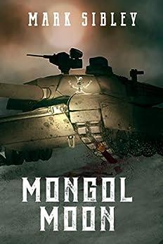 Mongol Moon by [Mark Sibley]