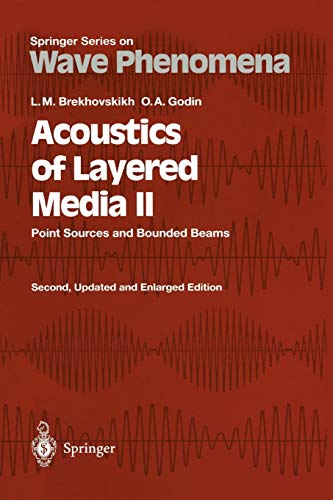 Acoustics of Layered Media Ii: Point Sources And Bounded Beams (Springer Series On Wave Phenomena) (Springer Series on Wave Phenomena (10), Band 10)