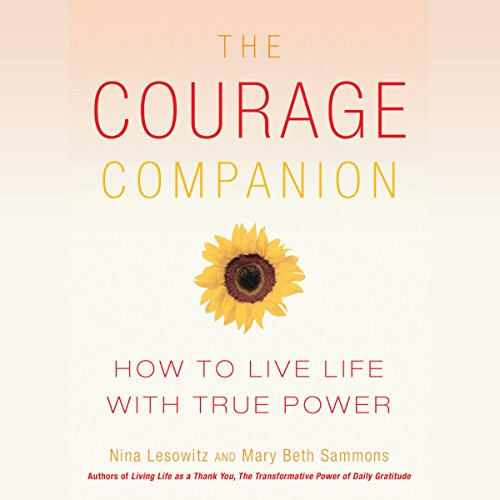 The Courage Companion     How to Live Life with True Power              De :                                                                                                                                 Nina Lesowitz,                                                                                        Mary Beth Sammons                               Lu par :                                                                                                                                 Susan Boyce                      Durée : 6 h et 10 min     Pas de notations     Global 0,0