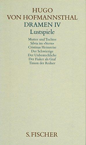 Dramen IV. Lustspiele (Hugo von Hofmannsthal, Gesammelte Werke in zehn Einzelbänden)