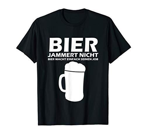 Bier jammert nicht - Bier macht einfach seinen Job