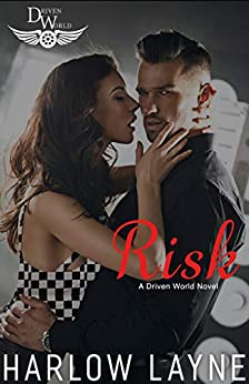 Risk: A Driven World Novel (The Driven World) by [Harlow Layne, KB Worlds]