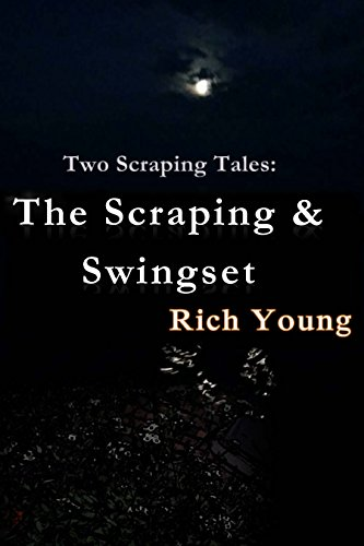 The Scraping & Swingset: Two Scraping Tales