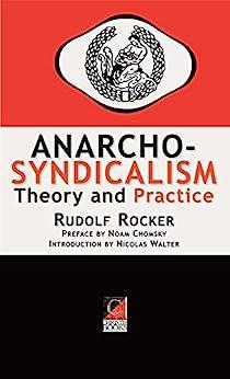 ANARCHO-SYNDICALISM : Theory and Practice by [Rudolf Rocker, Nicolas Walter, Noam Chomsky]
