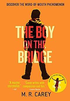 The Boy on the Bridge by [M. R. Carey]