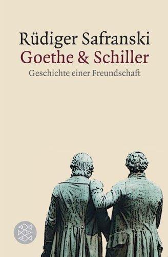 Goethe und Schiller: Geschichte einer Freundschaft von Rüdiger Safranski (5. September 2011) Taschenbuch