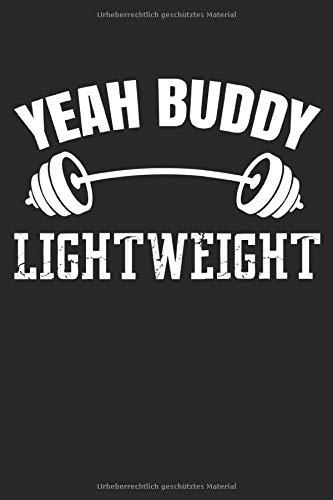 Yeah Buddy lightweight: Bodybuilding Notizbuch
