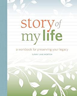 Story of My Life: A Workbook for Preserving Your Legacy