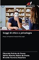 Saggi di etica e psicologia: Prassi, formazione e ricerca in Psicologia