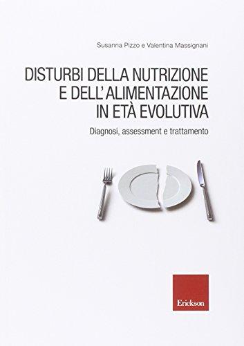 Disturbi della nutrizione e dell'alimentazione in età evolutiva. Diagnosi, assessment e trattamento