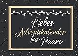 Liebes Adventskalender für Paare: Ein besonderer Adventskalender für besondere Pärchen - 24 Fragen und 24 unvergessliche Momente erleben