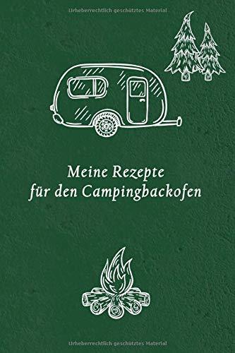 Preisvergleich Produktbild Meine Rezepte für den Campingbackofen: Campingküche Rezeptbuch zum Ausfüllen und Aufschreiben der Rezepte zum Backen und Kochen A5 120 Seiten Taschenbuch