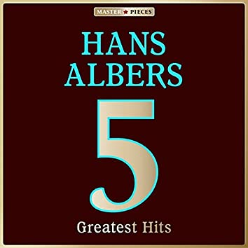 Masterpieces Presents Hans Albers: 5 Greatest Hits