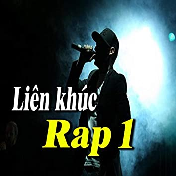 Liên Khúc Rap 1