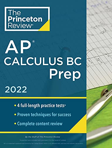 Princeton Review AP Calculus BC Prep, 2022: 4 Practice Tests + Complete Content Review + Strategies