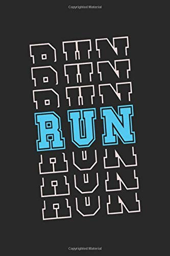 Run: Runners running marathon sprinting athletics gifts notebook lined (A5 format, 15.24 x 22.86 cm, 120 pages)
