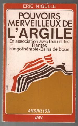 Pouvoirs merveilleux de l'argile (fangothérapie)