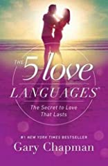 The 5 Love Languages The Secret to Love That Lasts