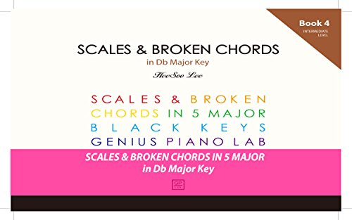 GENIUS Piano Technique Series in Db Major, Piano Scales and Broken Chords Book 4, Excellent learning Piano Keyboard, Good for start your own music, Easy ... and Broken Chord Book) (English Edition)