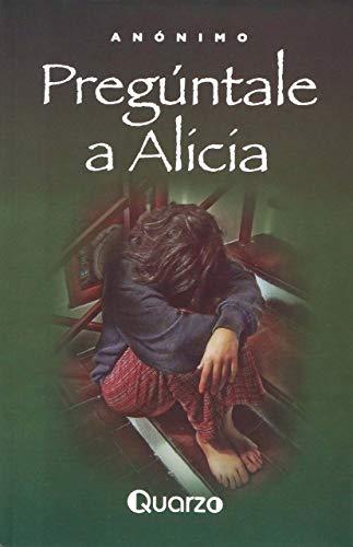 Preguntale a Alicia/ Go ask Alice
