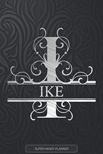 Ike: Monogram Silver Letter I The Ike Name - Ike Name Custom Gift Planner Calendar Notebook Journal