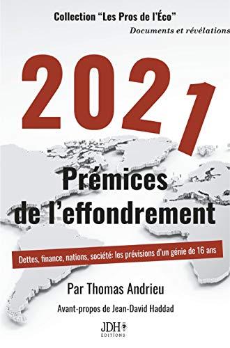 2021 Prémices de l'effondrement: Dettes, finance, nations, société : les prévisions d'un génie de 16 ans