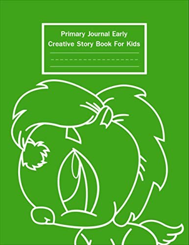 Primary Journal Early Creative Story Book For Kids: Primary Journal Early Drawing And Writing Creative Story Book/ Dotted Midline And Picture Space.