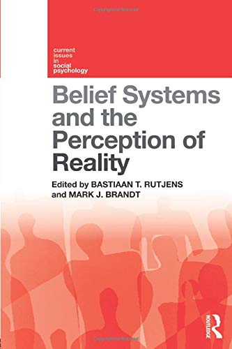 Belief Systems and the Perception of Reality (Current Issues in Social Psychology)