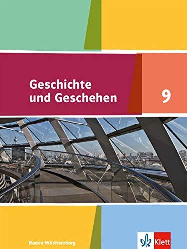 Geschichte und Geschehen 9. Ausgabe Baden-Württemberg Gymnasium: Schülerbuch Klasse 9 (Geschichte und Geschehen. Sekundarstufe I)