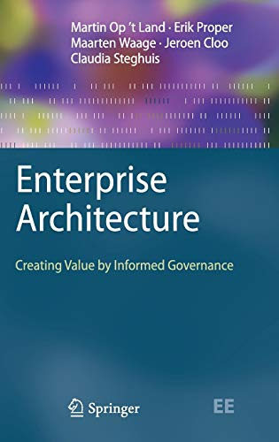 Enterprise Architecture: Creating Value by Informed Governance (The Enterprise Engineering Series)