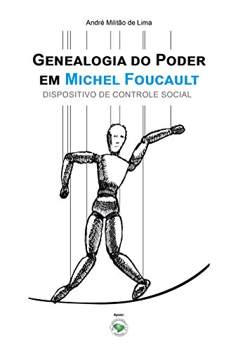 GENEALOGIA DO PODER EM MICHEL FOUCAULT: DISPOSITIVO DE CONTROLE SOCIAL