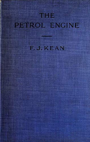 "The Abridged Version of ""The Petrol Engine\"": A Text-book dealing with the Principles of Design and Construction, with a Special Chapter on the Two-stroke Engine (English Edition)"