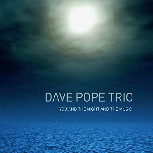 Dave Pope Trio feat. Mike Pope & John Patitucci