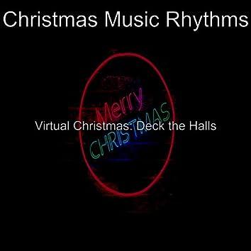 Virtual Christmas: Deck the Halls