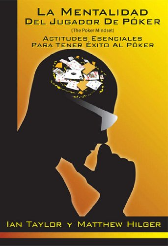 La Mentalidad del Jugador de Póker (The Poker Mindset)