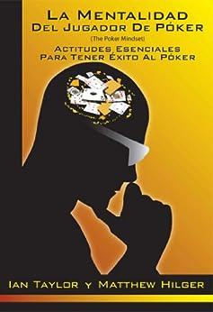 La Mentalidad del Jugador de Póker (The Poker Mindset) (Spanish Edition) by [Matthew Hilger, Ian Taylor, Yago Moreno-López]