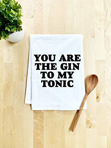 Funny Kitchen Towel, You are the Gin to My Tonic, Flour Sack Dish Towel, Sweet Housewarming Gift, White