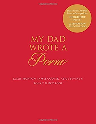 My Dad Wrote a Porno: The Fully Annotated Edition of Belinda Blinked 1